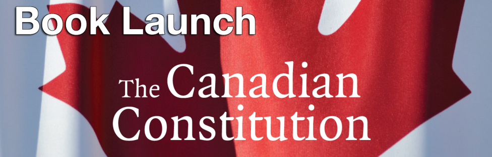 Book Launch: The Canadian Constitution